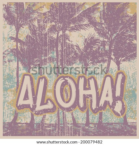 """Retro design """"Aloha!"""" with silhouette palms and grunge textures. vector illustration.  - stock vector"""