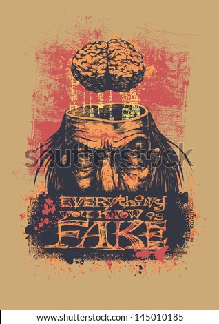 "Retro design ""Everything You Know Is Fake"" for t-shirt print with man with a lobotomy, brain, hand-written fonts and textures. vector illustration."