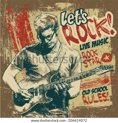 "Retro design ""Let's Rock!"" with guitarist, grunge background and vintage fonts. vector illustration. grunge effect in separate layer."