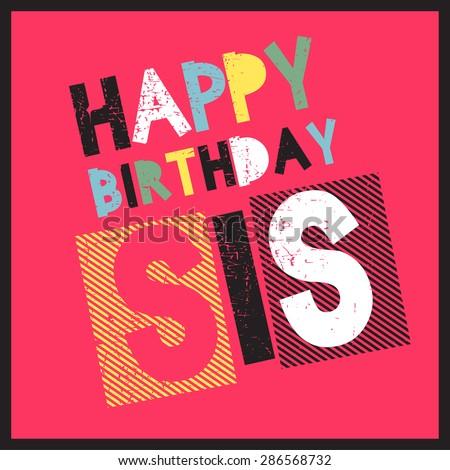 Retro Happy birthday card on grunge background. Happy birthday sis, Vector illustration - stock vector