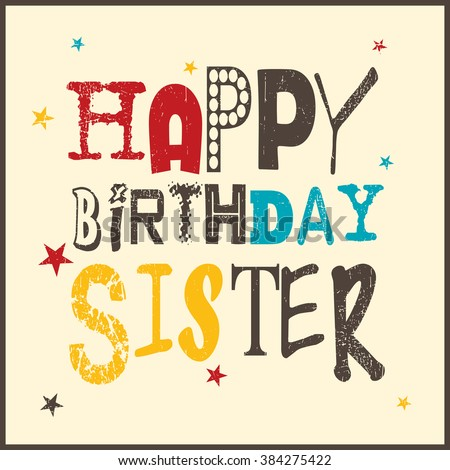 Happybirthdaysistercard Images RoyaltyFree Images – Happy Birthday Sis Cards