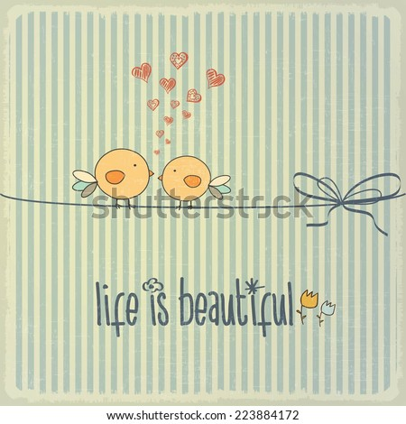 "Retro illustration with happy couple birds in love and phrase ""Life is beautiful"", vector format - stock vector"