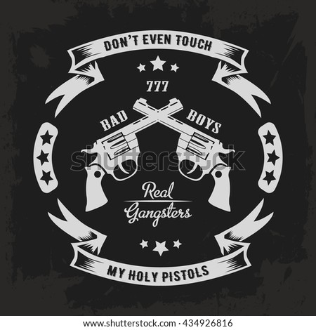 """Retro label with hand drawn pistols and phrase """"Don't even touch my holy pistols"""", dusty background - stock vector"""