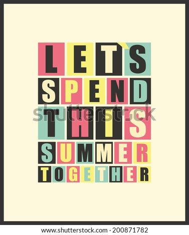 """Retro letters """"Let`s spend this summer together"""" in frame. vector illustration - stock vector"""