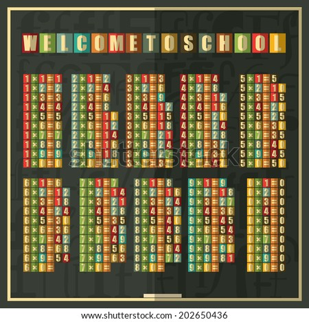 Retro multiplication Table on blackboard. Welcome to school inscription. Vector illustration - stock vector