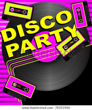Retro Party Background - Vinyl Record, Audio Tapes and Disco Party Sign - stock vector