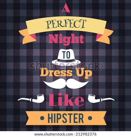 Retro perfect night to dress like a hipster poster vector illustration