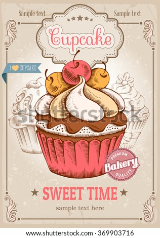 Retro Poster Design with Sweet Bakery Decorated Cupcakes Hand Drawn in Vintage Engraved Style. Vector illustration.  - stock vector