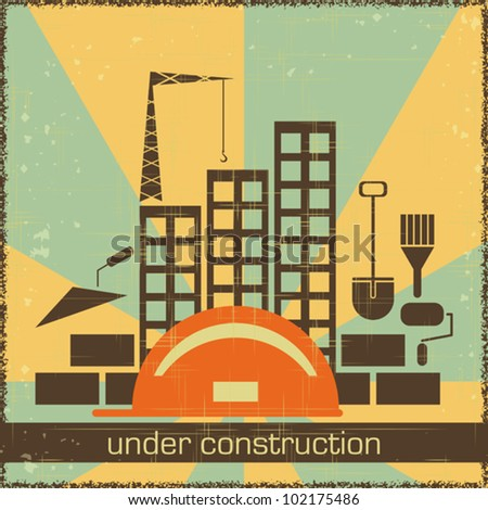 Retro Poster of Under Construction - building icons on grunge background - vector illustration - stock vector