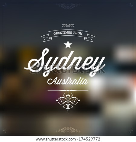 "Retro travel Typographical, Vintage Touristic Greeting label on blurry background ""Greetings from Sydney, Australia"", Vector design. - stock vector"