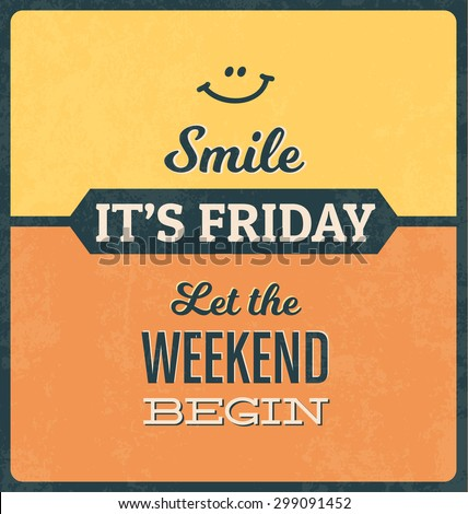 Retro Typographic Poster Design -Smile! It's Friday! Let the weekend begin! - stock vector