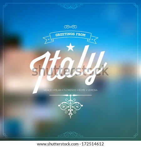 "Retro Typographical, Vintage Touristic Greeting label on blurry background ""Greetings from Italy - Venice, Milan, Florence, Rome, Verona"", Vector design. - stock vector"