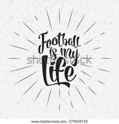 Retro typography sign Soccer overlay, tournament logo. Football is my life. Hand lettering design for presentations, brochures, sports equipment, web, print t shirt, identity. - stock vector