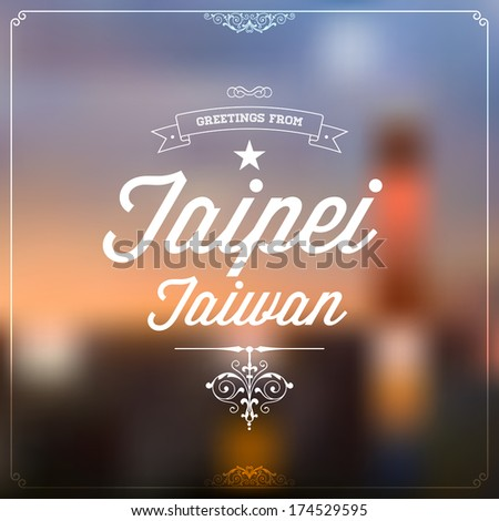 Retro typography vintage travel greeting label stock vector retro typography vintage travel greeting label on blurry background greetings from taipei taiwan m4hsunfo