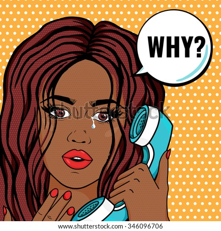 Retro upset african woman crying on phone with message WHY? Sad woman pop art comic style vector illustration