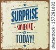 """Retro Vintage Typographical background with the quote """"Surprise someone Today"""". Vector design - stock"""