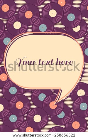 Retro, vintage vinyl record template with speech bubble. Soft colored design elements. Place for your text - stock vector