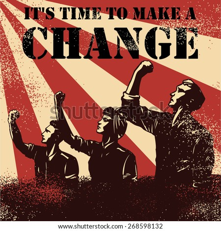 Revolution Poster, workers raising fists with text it's time to make a change, vector - stock vector