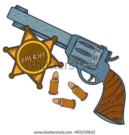 Revolver and a sheriff badge. Wild west illustrations.