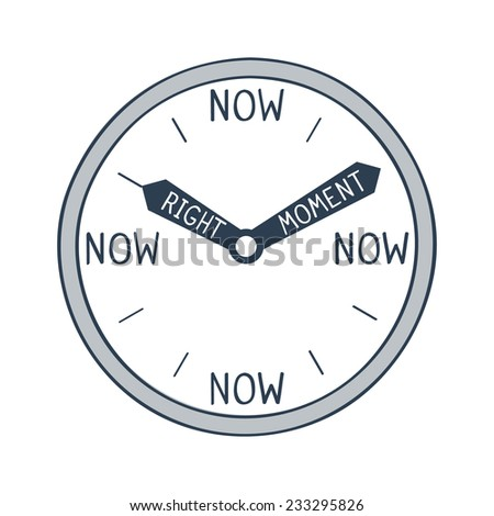 right moment is now illustration - stock vector