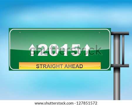 Road sign concept with the text 2015 on a blue sky background. - stock vector