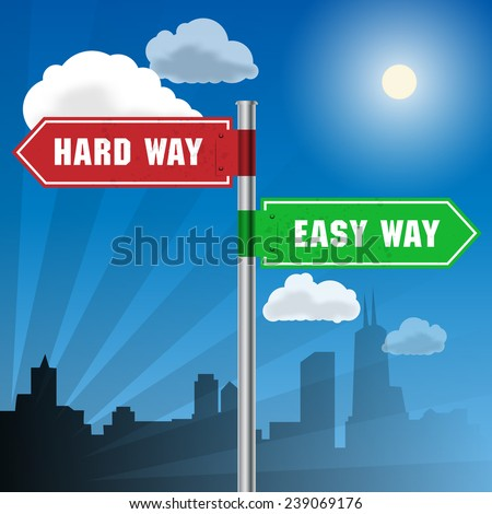 Road sign with words Hard Way, Easy Way, vector illustration - stock vector