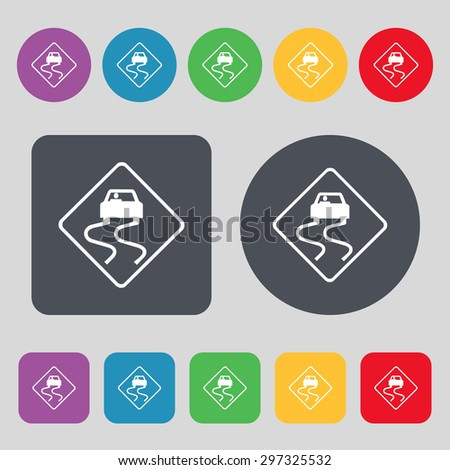 Road slippery icon sign. A set of 12 colored buttons. Flat design. Vector illustration - stock vector