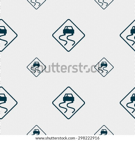 Road slippery icon sign. Seamless pattern with geometric texture. Vector illustration - stock vector