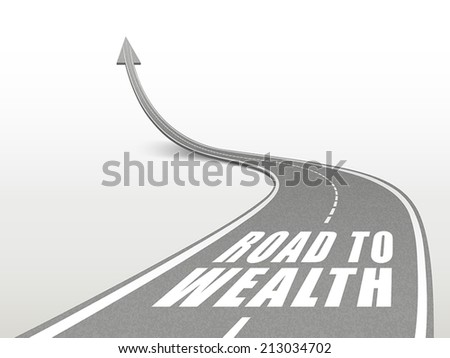 road to wealth words on highway road going up as an arrow