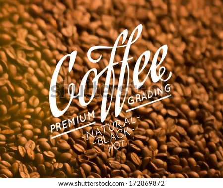 Roasted coffee beans with removable calligraphic text. Vector illustration.