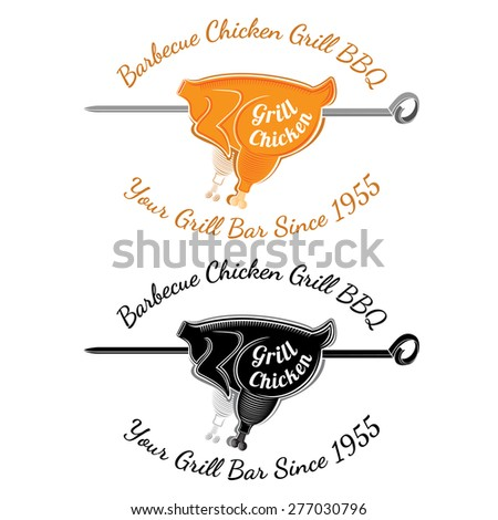 Roasting chicken carcass on split with text grill chicken. Bbq bar restaurant label or banner two variant color and black isolated on white - stock vector