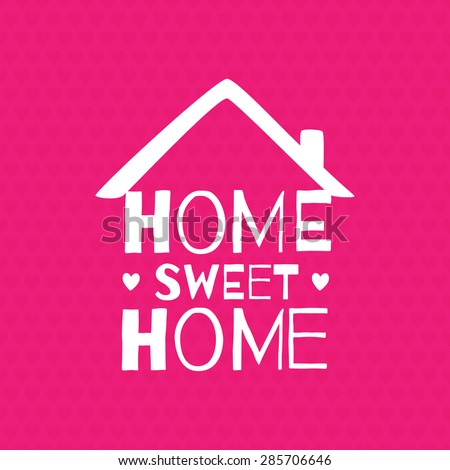"Romantic greeting card. ""Home. Sweet home"" - stock vector"