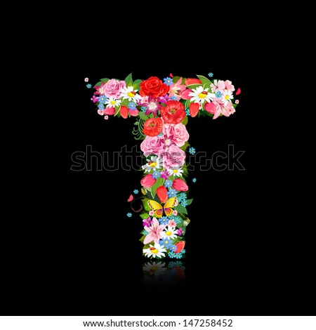 Romantic letter of beautiful flowers T - stock vector