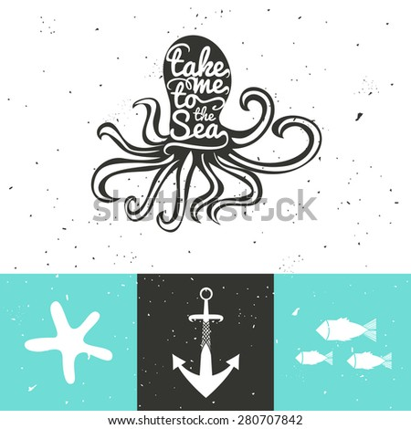 Romantic marine set with typography posters. Octopus, anchor, fish and starfish. Take me to the sea. Home decoration, greeting cards and postcards design - stock vector