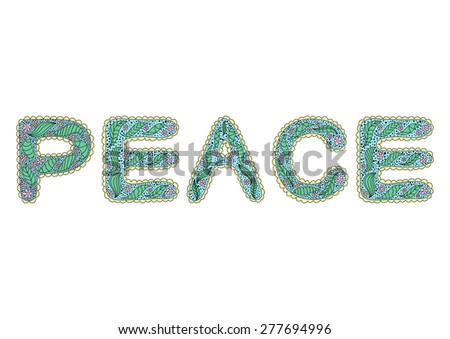 Romantic peace lettering in style of hippie with flower patterns, hand drawn inscription, vector peace word - stock vector