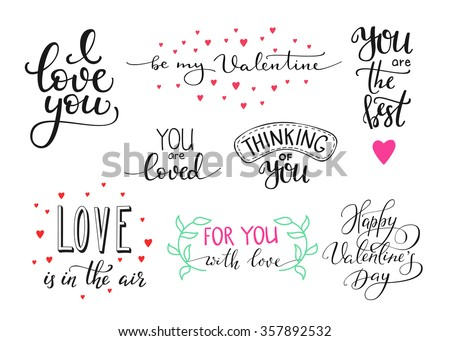 Romantic Valentines day lettering set. Calligraphy postcard or poster graphic design lettering element. Hand written calligraphy style valentines day romantic postcard. Love you. Be my Valentine