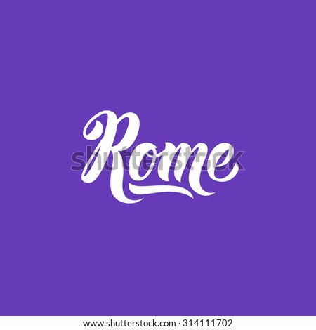 Rome city name hand-lettering calligraphy. Premium Handmade vector Lettering. - stock vector