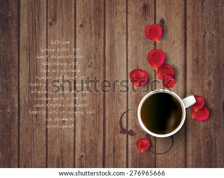 Roses  petals on wooden background with cup of coffee and copy space. Valentine's day concept - stock vector