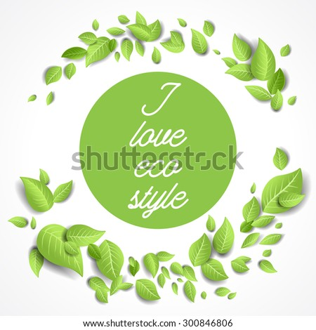 Round frame with green leaves. Green leaves frame in the shape of a round. Background for advertising, leaflet, cards, invitation and so on. - stock vector