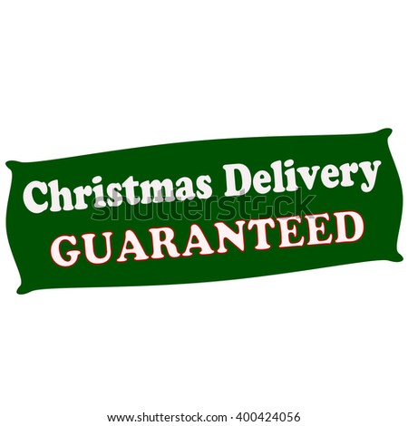 Rubber stamp with text delivery Christmas guaranteed inside, vector illustration` - stock vector
