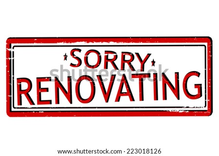 Rubber stamps with text sorry renovating inside, vector illustration