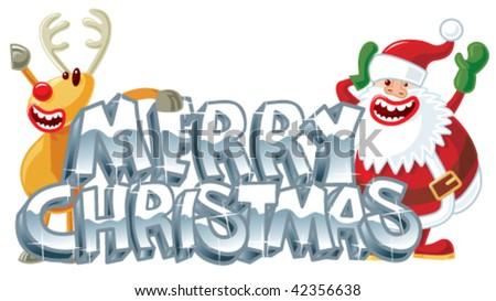 Rudolph and Santa xmas message. Vector. - stock vector