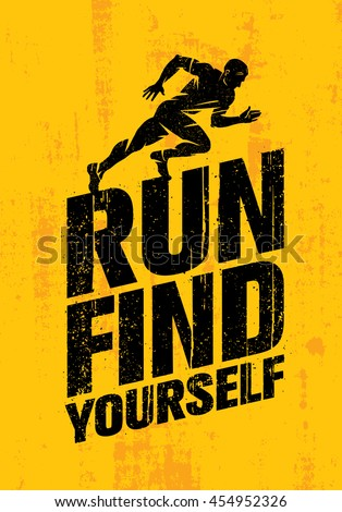 Run Find Yourself. Inspiring Workout and Fitness Sport Motivation Quote. Creative Vector Typography Grunge Poster Concept On Stained Wall Background - stock vector