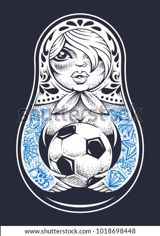 Russian Traditional Doll Matryoshka With Old School Tattoos Holds Soccer Ball In Her Hands Dot