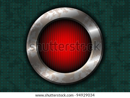 Rusty metal circle with red lamp - stock vector