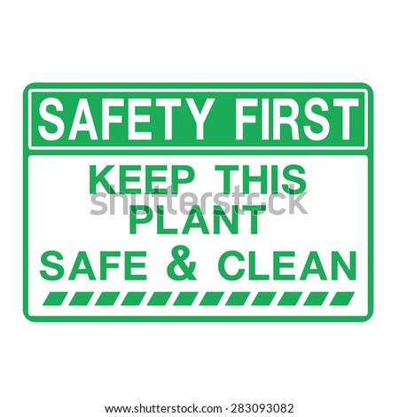 Safety first keep this plant safe and clean Symbol - stock vector