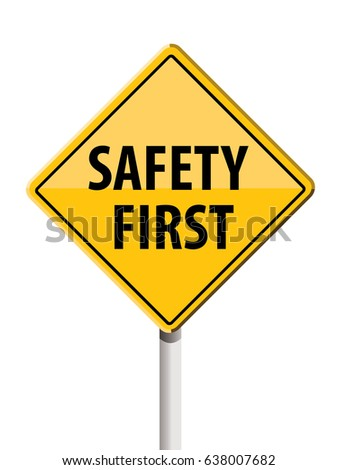 vector safety first road sign 101001022 shutterstock. Black Bedroom Furniture Sets. Home Design Ideas