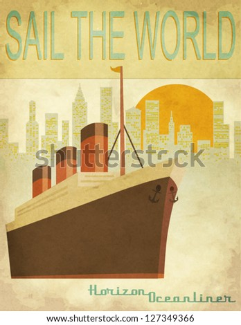 Sail the World - Vintage poster with an ocean-liner and cityscape - stock vector