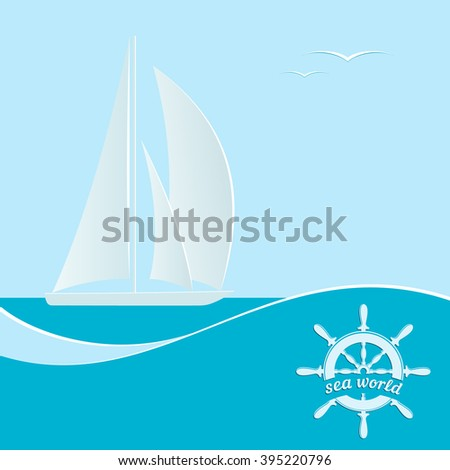 Sailboat on a blue background. A poster with the text of sea life. Vector illustration. - stock vector