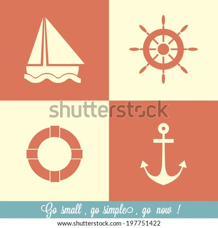 Sailing icons / Go small, go simple, go now quote - stock vector